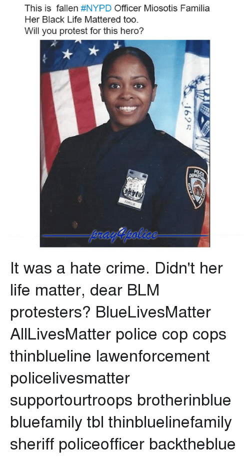 All Lives Matter, Crime, and Life: This is fallen #NYPD Officer Miosotis Familia  Her Black Life Mattered too  Will you protest for this hero? It was a hate crime. Didn't her life matter, dear BLM protesters? BlueLivesMatter AllLivesMatter police cop cops thinblueline lawenforcement policelivesmatter supportourtroops brotherinblue bluefamily tbl thinbluelinefamily sheriff policeofficer backtheblue