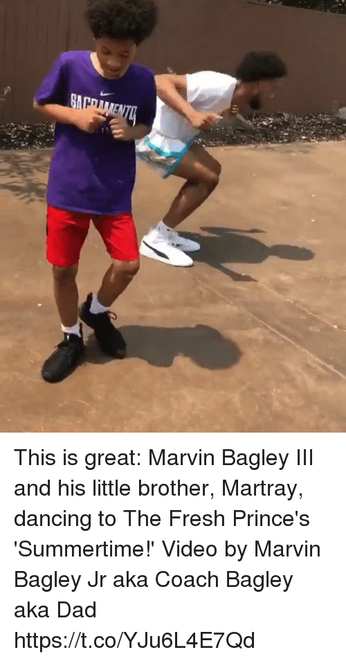 Dad, Dancing, and Fresh: This is great: Marvin Bagley III and his little brother, Martray, dancing to The Fresh Prince's 'Summertime!'   Video by Marvin Bagley Jr aka Coach Bagley aka Dad https://t.co/YJu6L4E7Qd
