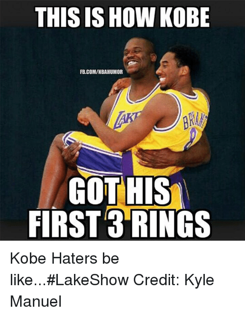Haters Be Like: THIS IS HOW KOBE  FB.COM/NBAHUMOR  GOT HIS  FIRST 3 RINGS Kobe Haters be like...#LakeShow Credit: Kyle Manuel