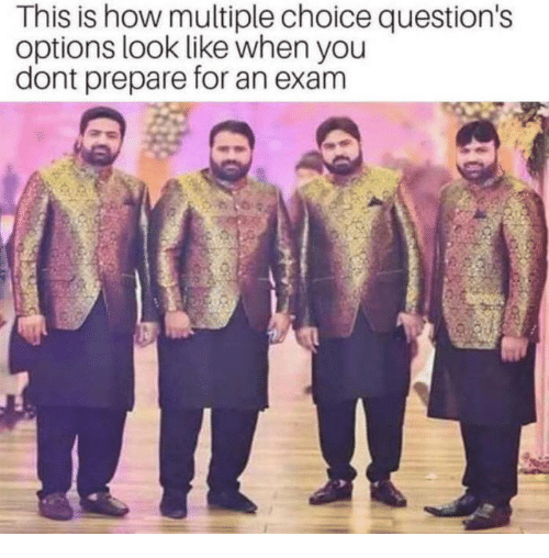 Memes, 🤖, and How: This is how multiple choice question's  options look like when you  dont prepare for an exam