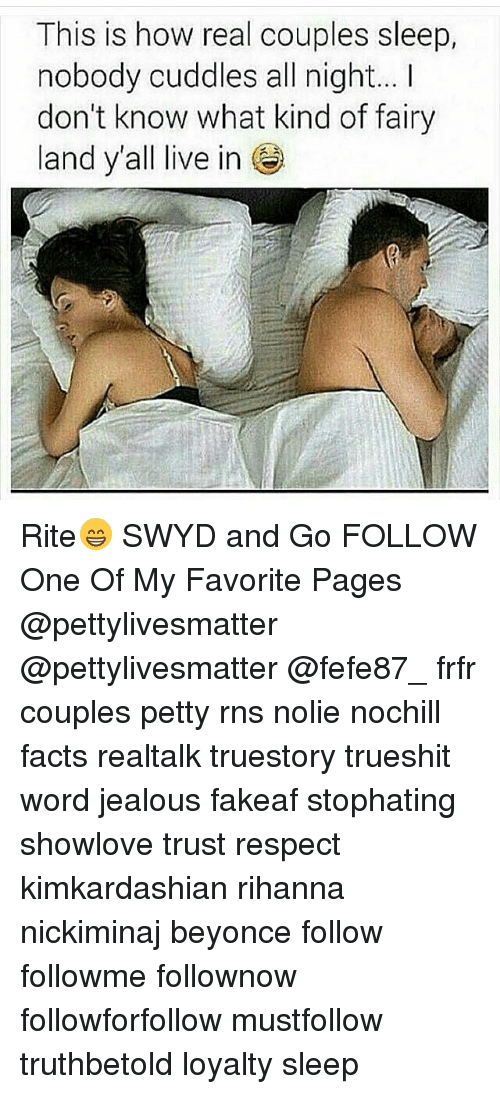 RNS: This is how real couples sleep,  nobody cuddles all night... I  don't know what kind of fairy  land y'all live inO  land yall live in Rite😁 SWYD and Go FOLLOW One Of My Favorite Pages @pettylivesmatter @pettylivesmatter @fefe87_ frfr couples petty rns nolie nochill facts realtalk truestory trueshit word jealous fakeaf stophating showlove trust respect kimkardashian rihanna nickiminaj beyonce follow followme follownow followforfollow mustfollow truthbetold loyalty sleep