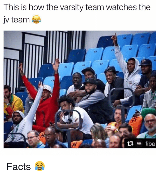 Facts, Funny, and Watches: This is how the varsity team watches the  jv team  r2  2  FIBA fiba Facts 😂