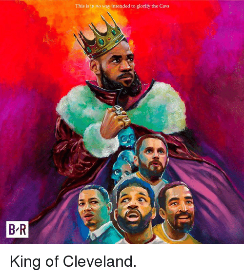 Cavs, Cleveland, and King: This is in no way intended to glorify the Cavs  B-R King of Cleveland.