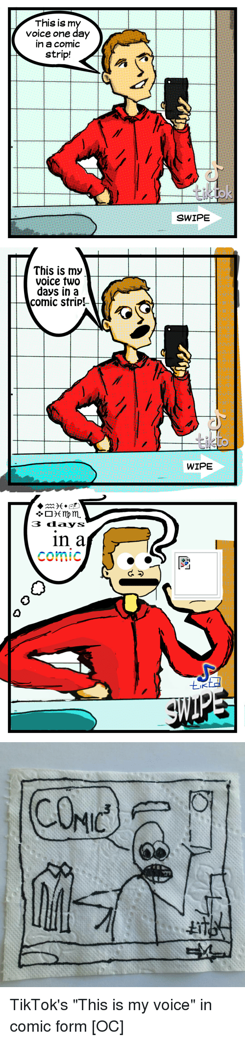 """Comic Strip: This is m  Voice one day  n a comic  strip!  SWIPE   This is my  voice two  days in a  comic strip!  WIPE   3 ddays  in a  comic  0  IK TikTok's """"This is my voice"""" in comic form [OC]"""