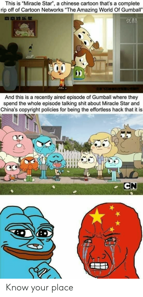 "Shit, Cartoon, and Chinese: This is ""Miracle Star"", a chinese cartoon that's a complete  rip off of Cartoon Networks ""The Amazing World Of Gumball""  优酷  And this is a recently aired episode of Gumball where they  spend the whole episode talking shit about Miracle Star and  China's copyright policies for being the effortless hack that it is  CN Know your place"