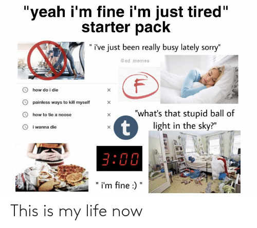 Life: This is my life now