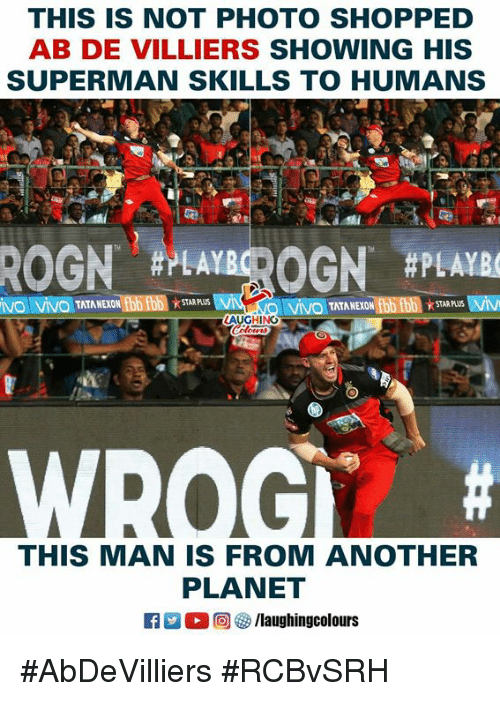 Superman, Star, and Indianpeoplefacebook: THIS IS NOT PHOTO SHOPPED  AB DE VILLIERS SHOWING HIS  SUPERMAN SKILLS TO HUMANS  TATANEXON  STAR PLUS  TATANEXON  STAR PLUS  AUGHING  THIS MAN IS FROM ANOTHER  PLANET #AbDeVilliers #RCBvSRH