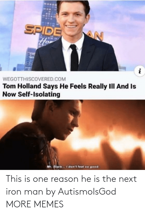 iron: This is one reason he is the next iron man by AutismoIsGod MORE MEMES