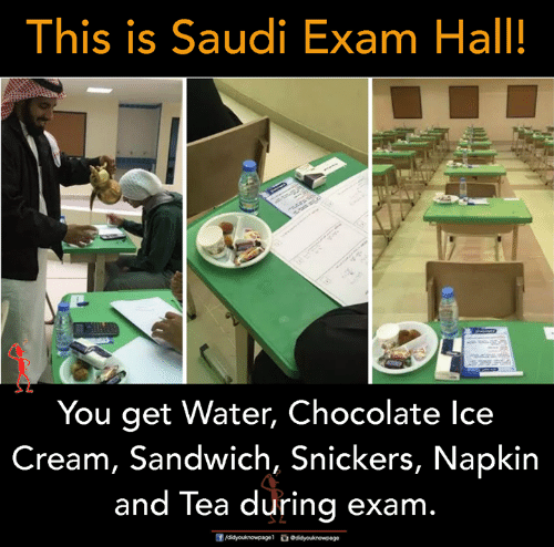Memes, Chocolate, and Water: This is Saudi Exam Hall!  You get Water, Chocolate lce  Cream, Sandwich, Snickers, Napkin  and Tea during exam
