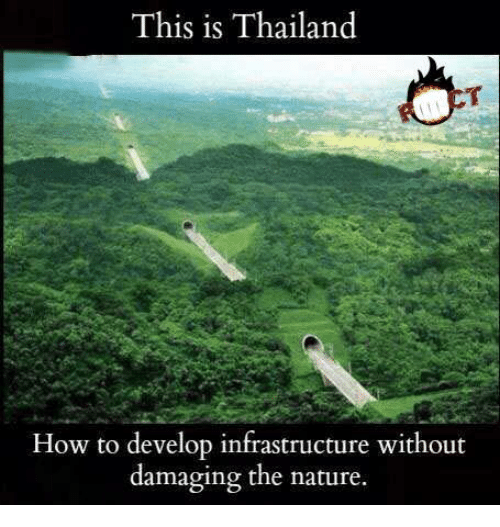 Memes, How To, and Nature: This is Thailand  How to develop infrastructure without  damaging the nature.