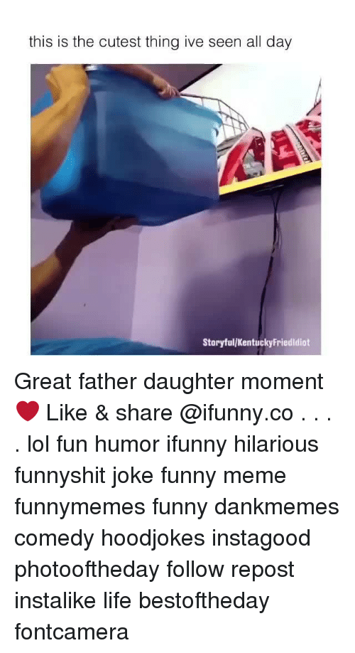 Funny, Life, and Lol: this is the cutest thing ive seen all day  Storyful/KentuckyFriedldiot Great father daughter moment❤ Like & share @ifunny.co . . . . lol fun humor ifunny hilarious funnyshit joke funny meme funnymemes funny dankmemes comedy hoodjokes instagood photooftheday follow repost instalike life bestoftheday fontcamera