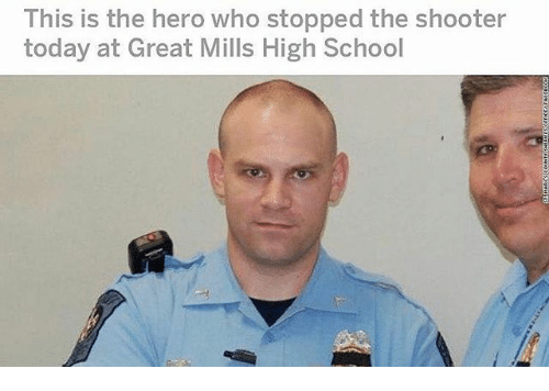 Memes, School, and Today: This is the hero who stopped the shooter  today at Great Mills High School