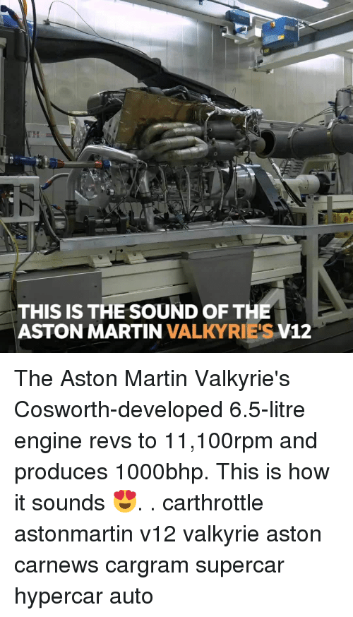 valkyrie: THIS IS THE SOUND OF THE  ASTON MARTIN VALKYRIE'S V12 The Aston Martin Valkyrie's Cosworth-developed 6.5-litre engine revs to 11,100rpm and produces 1000bhp. This is how it sounds 😍. . carthrottle astonmartin v12 valkyrie aston carnews cargram supercar hypercar auto