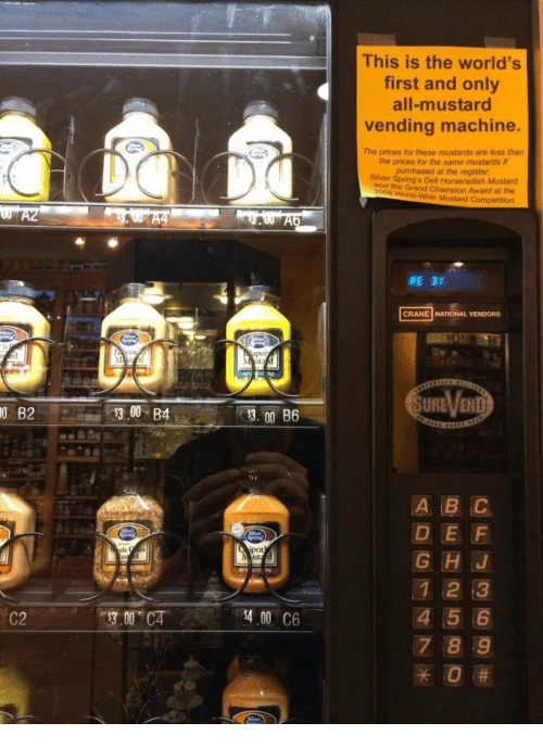 World, Grand, and Mustard: This is the world's  first and only  all-mustard  vending machine.  The prices for these mustards are less than  the prices for the same mustards if  purchased at the register  Siiver Spring's Deli Horseradish Mustard  won the Grand Champion Award at the  2008 World-Wide Mustard Competition.  RE2t  CRANE NATIONAL VENDORS  SURE、/END  0  B2  300 B4  D E F  G HJ  1 2 3  4 5 6  7 8 9  pot  LIS  C2  3.00 CA  400 C6