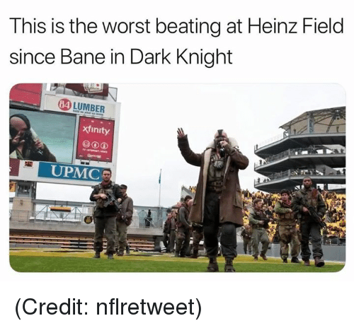 Bane, Nfl, and The Worst: This is the worst beating at Heinz Field  since Bane in Dark Knight  4 LUMBER  xfinity  UPMC (Credit: nflretweet)