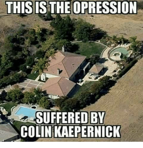 Colin Kaepernick: THIS IS THEOPRESSION  SUFFERED BY  COLIN KAEPERNİCK