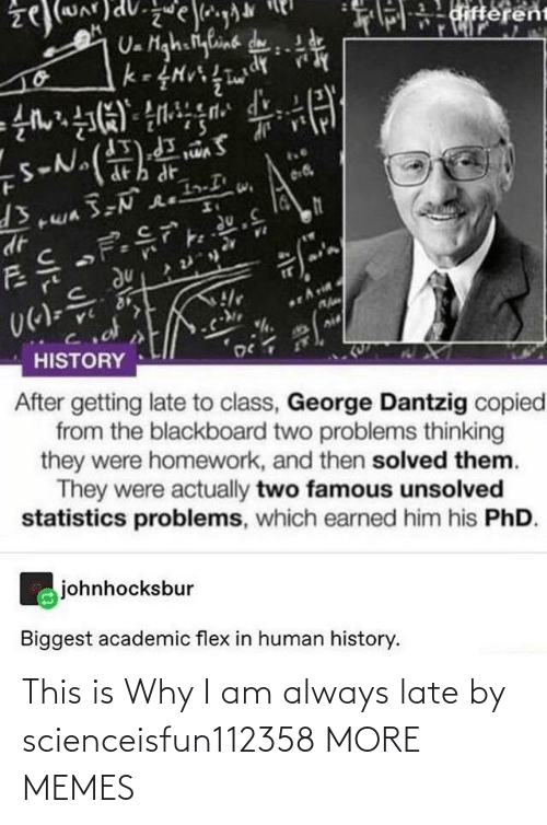 late: This is Why I am always late by scienceisfun112358 MORE MEMES