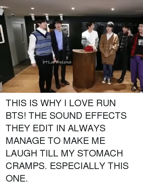 Run Bts: THIS IS WHY I LOVE RUN BTS! THE SOUND EFFECTS THEY EDIT IN ALWAYS MANAGE TO MAKE ME LAUGH TILL MY STOMACH CRAMPS. ESPECIALLY THIS ONE.