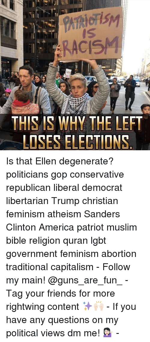 Ellen Degenerate: THIS IS WHY THE LEFT  LOSES ELECTIONS Is that Ellen degenerate? politicians gop conservative republican liberal democrat libertarian Trump christian feminism atheism Sanders Clinton America patriot muslim bible religion quran lgbt government feminism abortion traditional capitalism - Follow my main! @guns_are_fun_ - Tag your friends for more rightwing content ✨🙌🏻 - If you have any questions on my political views dm me! 💁🏻 -