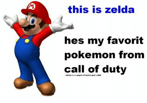 """favoritism: this is zelda  hes my favorit  pokemon from  call of duty  which is』sequel et """"et al tear solid"""