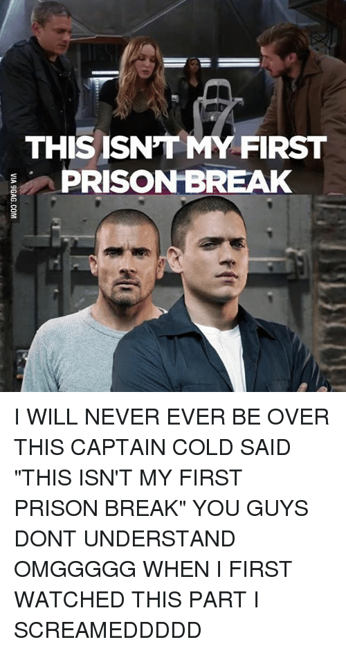 This Isnt My First Prison Break I Will Never Ever Be Over This
