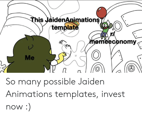 Invest, Templates, and Template: This JaidenAnimations  template  memeeconomy  Me So many possible Jaiden Animations templates, invest now :)