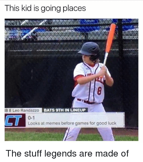 Funny, Memes, and Games: This kid is going places  B 8 Leo Randazzo  BATS 9TH IN LINEUP  0-1  CT  Looks at memes before games for good luck The stuff legends are made of