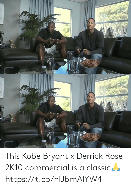 Is A: This Kobe Bryant x Derrick Rose 2K10 commercial is a classic🙏 https://t.co/nIJbmAlYW4