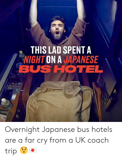 overnight: THIS LAD SPENTA  NIGHT ON A JAPANESE  BUS HOTEL Overnight Japanese bus hotels are a far cry from a UK coach trip 😯🇯🇵