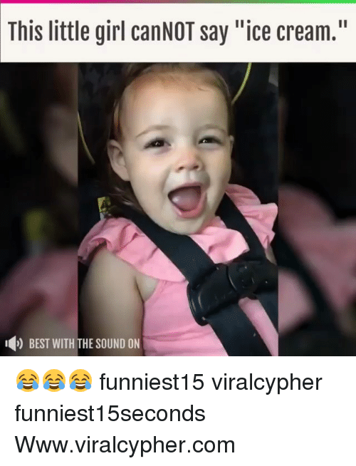 "Funny, Best, and Girl: This little girl canNOT say ""ice cream.""  ) BEST WITH THE SOUND ON 😂😂😂 funniest15 viralcypher funniest15seconds Www.viralcypher.com"
