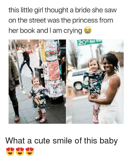 Crying, Cute, and Saw: this little girl thought a bride she saw  on the street was the princess from  her book and I am crying  ALK What a cute smile of this baby😍😍😍