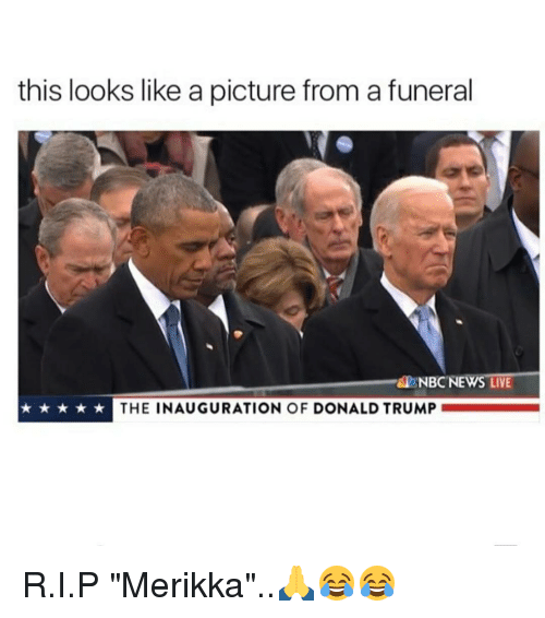 """Inauguration Of Donald Trump: this looks like a picture from a funeral  NBC NEWS LIVE  THE INAUGURATION OF  DONALD TRUMP R.I.P """"Merikka""""..🙏😂😂"""