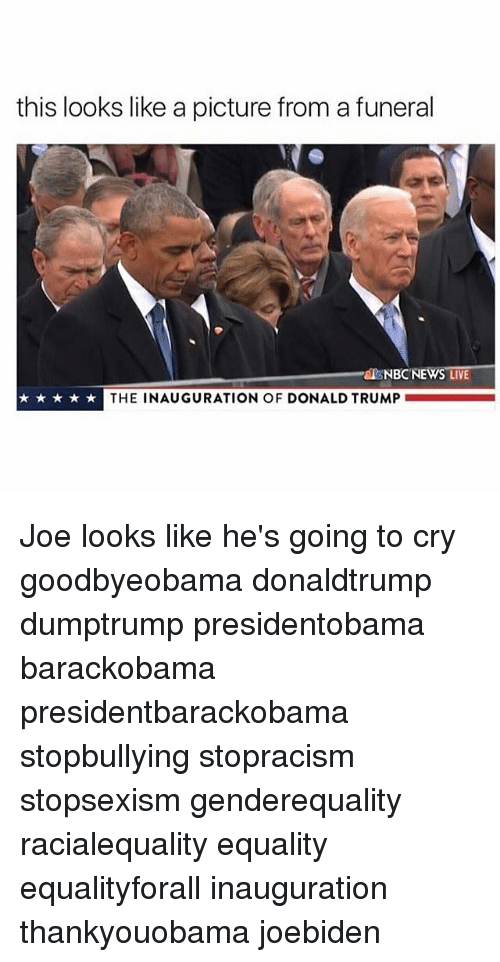 Inauguration Of Donald Trump: this looks like a picture from a funeral  NBC NEWS LIVE  THE INAUGURATION OF DONALD TRUMP Joe looks like he's going to cry goodbyeobama donaldtrump dumptrump presidentobama barackobama presidentbarackobama stopbullying stopracism stopsexism genderequality racialequality equality equalityforall inauguration thankyouobama joebiden