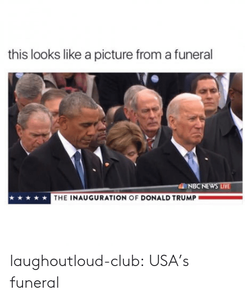 Inauguration Of Donald Trump: this looks like a picture from a funeral  NBCNEWS LIVE  THE INAUGURATION OF DONALD TRUMP laughoutloud-club:  USA's funeral
