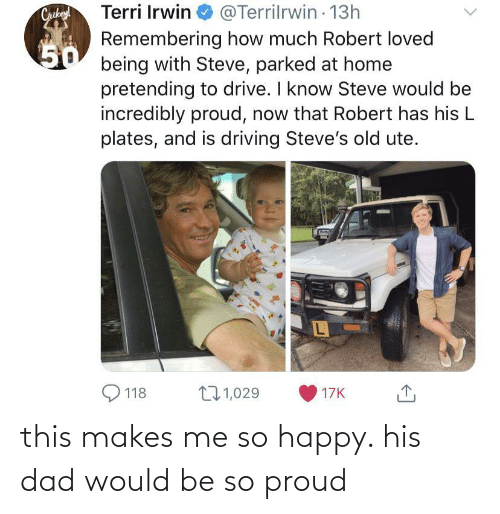 Would Be: this makes me so happy. his dad would be so proud