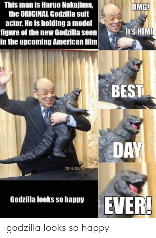 Godzilla, Omg, and American: This man is Haruo Nakajima,  the ORIGINAL Godzilla suit  actor. He is holding a model  figure of the new Godzilla seen  in the upcoming American film  OMG  ItSHIM!  BEST  DAY  2014/03/  Godzilla looks so happy  EVER! godzilla looks so happy