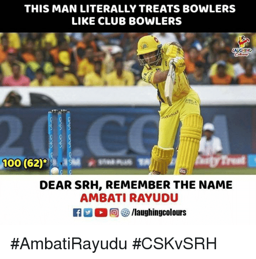 Club, Indianpeoplefacebook, and Man: THIS MAN LITERALLY TREATS BOWLERS  LIKE CLUB BOWLERS  AUGHING  DEAR SRH, REMEMBER THE NAME  AMBATI RAYUDU #AmbatiRayudu #CSKvSRH