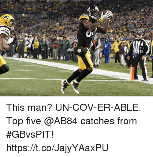 Memes, Top Five, and 🤖: This man? UN-COV-ER-ABLE.  Top five @AB84 catches from #GBvsPIT! https://t.co/JajyYAaxPU