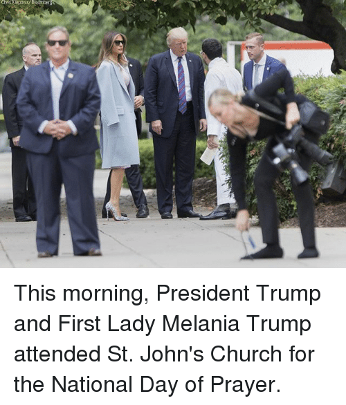 Church, Melania Trump, and Memes: This morning, President Trump and First Lady Melania Trump attended St. John's Church for the National Day of Prayer.