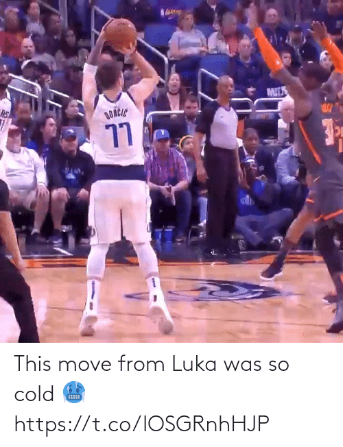 move: This move from Luka was so cold 🥶 https://t.co/lOSGRnhHJP