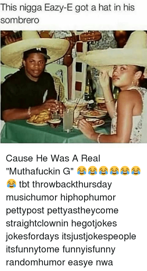 """N.W.A.: This nigga Eazy-E got a hat in his  sombrero Cause He Was A Real """"Muthafuckin G"""" 😂😂😂😂😂😂😂 tbt throwbackthursday musichumor hiphophumor pettypost pettyastheycome straightclownin hegotjokes jokesfordays itsjustjokespeople itsfunnytome funnyisfunny randomhumor easye nwa"""