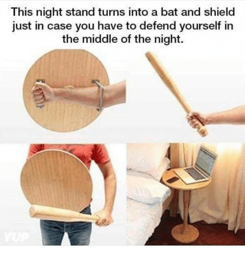 The Middle, Shield, and Bat: This night stand turns into a bat and shield  just in case you have to defend yourself in  the middle of the night.