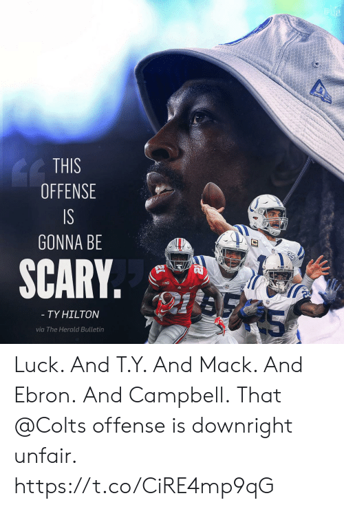 Indianapolis Colts, Memes, and Hilton: THIS  OFFENSE  GONNA BE  SCARY.  BIG  TY HILTON  via The Herald Bulletin Luck.  And T.Y.  And Mack.  And Ebron. And Campbell.  That @Colts offense is downright unfair. https://t.co/CiRE4mp9qG