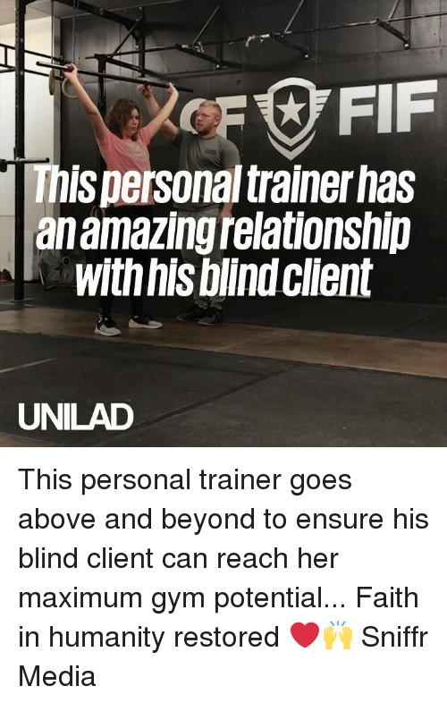 Dank, Gym, and Ensure: This personal trainer has  an amazingrelationshlip  with his blindclient  UNILAD This personal trainer goes above and beyond to ensure his blind client can reach her maximum gym potential... Faith in humanity restored ❤️️🙌  Sniffr Media