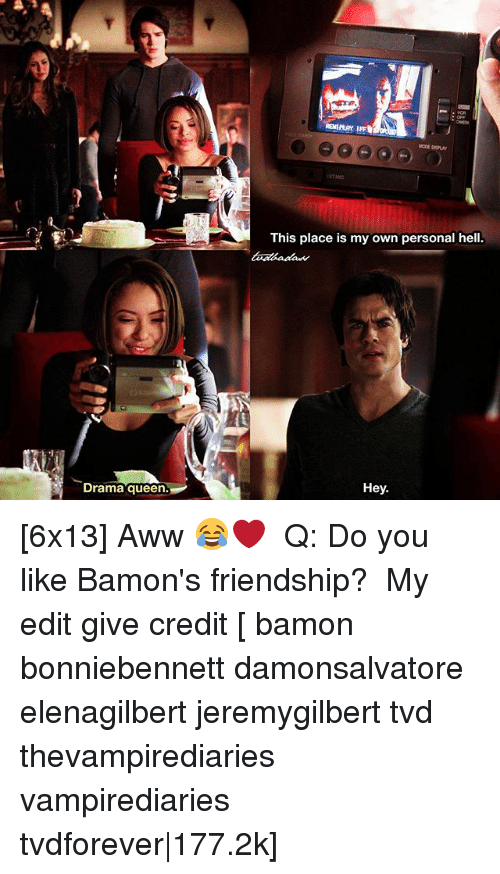 Awwing: This place is my own personal hell  Drama queen.  Hey [6x13] Aww 😂❤️ ⠀ Q: Do you like Bamon's friendship? ⠀ My edit give credit [ bamon bonniebennett damonsalvatore elenagilbert jeremygilbert tvd thevampirediaries vampirediaries tvdforever|177.2k]