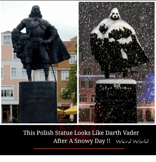 Darth Vader, Memes, and 🤖: This Polish Statue Looks Like Darth Vader  After A Snowy Day!! VWeird Worl