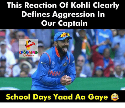 School, Indianpeoplefacebook, and School Days: This Reaction Of Kohli Clearly  Defines Aggression In  Our Captain  School Days Yaad Aa Gaye e