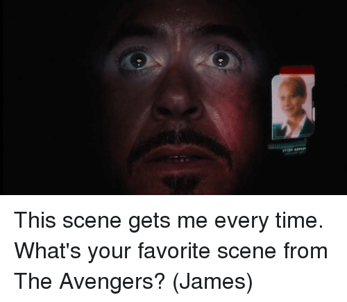 Memes, Avengers, and The Avengers: This scene gets me every time. What's your favorite scene from The Avengers?  (James)