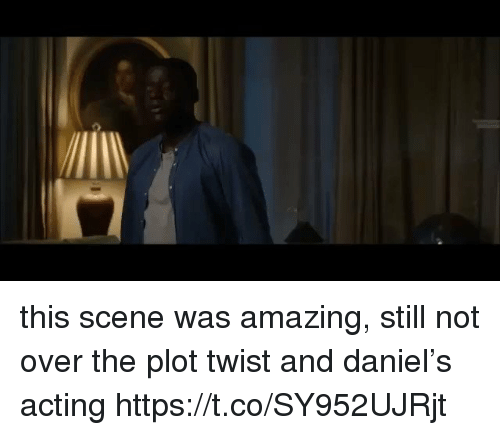 Funny, Amazing, and Acting: this scene was amazing, still not over the plot twist and daniel's acting https://t.co/SY952UJRjt