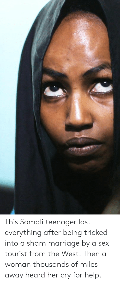 Tourist: This Somali teenager lost everything after being tricked into a sham marriage by a sex tourist from the West.  Then a woman thousands of miles away heard her cry for help.